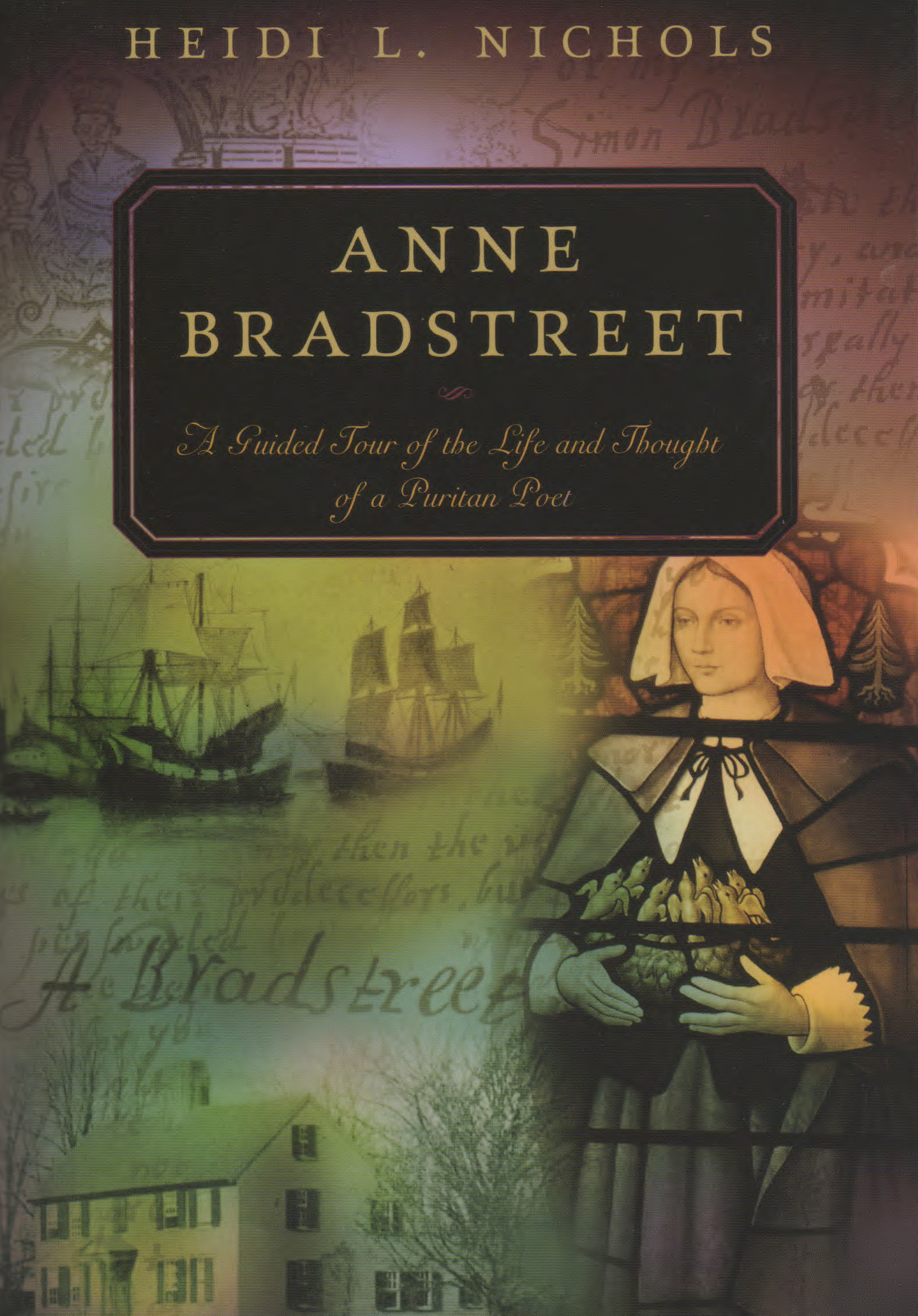 """anne bradstreet the heretical poet Anne bradstreet was born in northampton, england in 1612 her father, thomas dudley, was a puritan, but bradstreet loved to read and seemed to be drawn to the """"puritan world"""" herself at the age of 16 she married simon bradstreet who was also a puritan."""